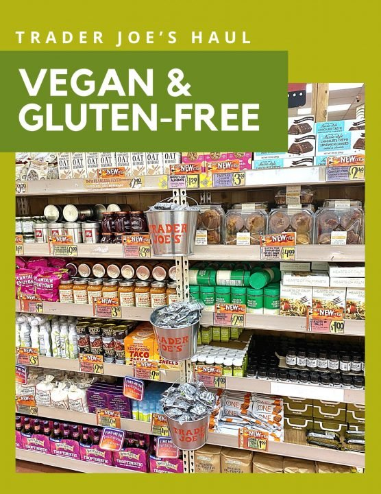 Trader Joe's Vegan & Gluten-Free Shopping List