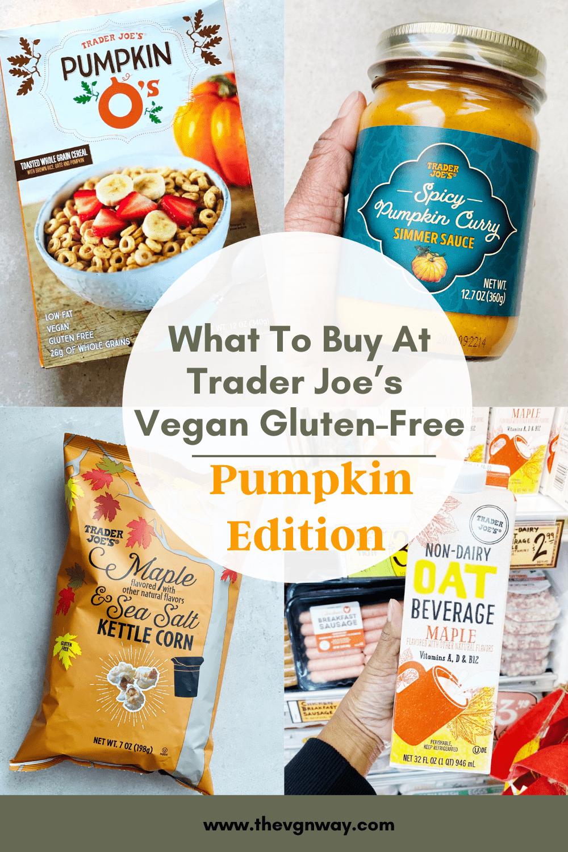 Trader Joe's Vegan Gluten-Free Guide - Pumpkin & Fall Edition